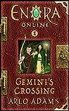 Gemini's Crossing (Enora Online, #1)