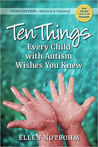 Ten Things Every Child with Autism Wishes You Knew: 3rd Edition Revised and Updated