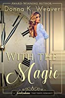 With the Magic (Twickenham Time Travel Romance)