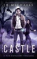 The Castle: A Bud Hutchins Supernatural Thriller (Bud Hutchins Supernatural Thrillers)