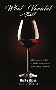 What Varietal is That? A Beginners Guide to the Most Important Wine Grape Varieties
