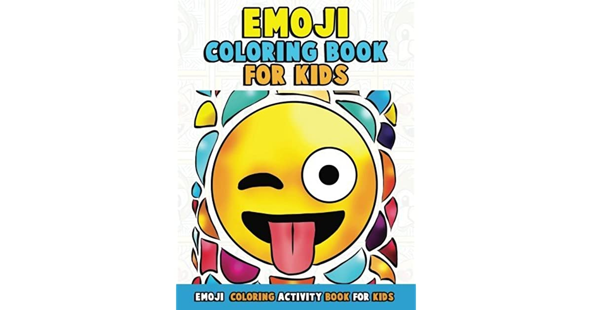 Emoji Coloring Book For Kids Funny Faces With Super Cute Animals Like Unicorns And Monkeys Fun Girls And Boy Emoji Coloring Activity Book Pages For Volume 2 By Annie Clemens