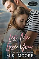Let Me Love You (425 Madison Avenue Book 2)