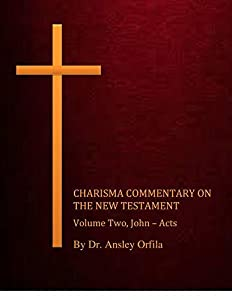 Charisma Commentary on the New Testament, Volume Two: John -- Acts (Charisma Commentary, Volume Two Book 2)