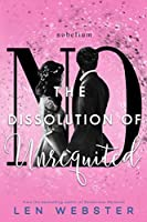 The Dissolution of Unrequited (The Science of Unrequited Book 4)