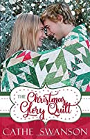 The Christmas Glory Quilt (The Glory Quilts)