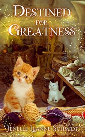 Destined for Greatness by Jenelle Leanne Schmidt
