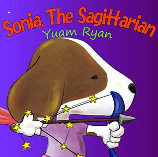 Sonia, The Sagittarian: Mischievous adventures (Bedtime story fiction children's picture book (kids books girls) (Best books ages 6-8), (Storytelling for kids ages 3-5) (Children's books ages 6 - 12)