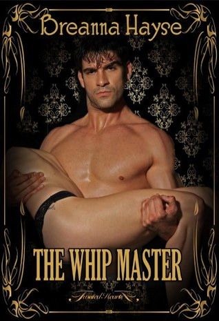The Whip Master (The Maids of Graye, #1)