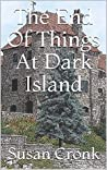 The End Of Things At Dark Island (Cozy American Castle Mystery Book 1)