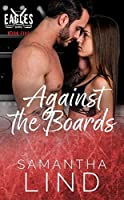Against The Boards: Indianapolis Eagles Series Book 5