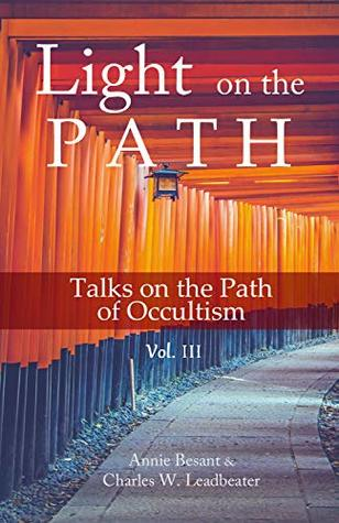 LIGHT ON THE PATH: Talks on the Path of Occultism Vol. 3
