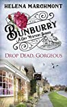 Bunburry - Drop Dead, Gorgeous: A Cosy Mystery Series (Countryside Mysteries: A Cosy Shorts Series Book 5)
