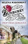 Drop Dead, Gorgeous (Bunburry #5)