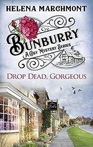 Drop Dead, Gorgeous (Bunburry #5)
