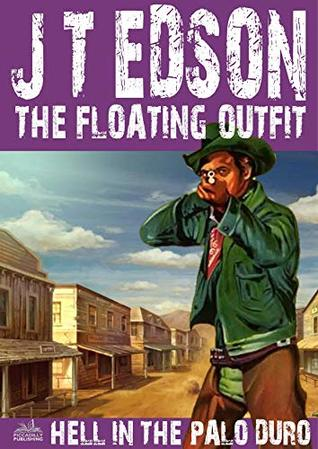 The Floating Outfit 35: Hell in the Palo Duro (A Floating Outfit Western)
