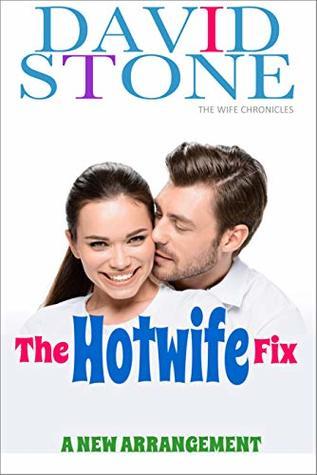 The Hotwife Fix: A New Arrangement