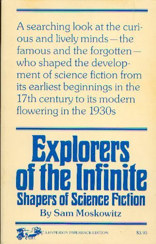 Explorers of the Infinite-Shapers of Science Fiction by Sam Moskowitz (1963)