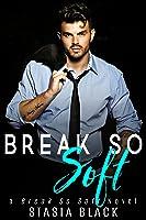 Break So Soft (Break So Soft Duet #2)
