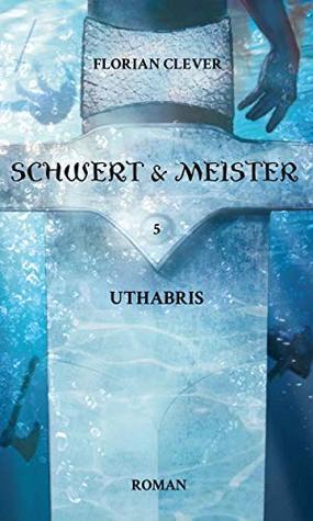 Schwert & Meister 5: Uthabris
