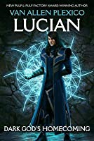 Lucian: Dark God's Homecoming