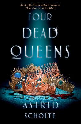 Four Dead Queens by Astrid Scholte cover