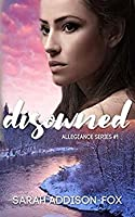 Disowned (Allegiance, #1)