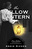 The Yellow Lantern: True Colors: Historical Stories of American Crime
