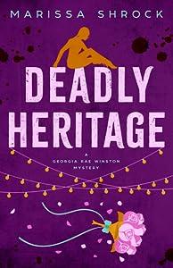 Deadly Heritage (Georgia Rae Winston Mysteries #3)