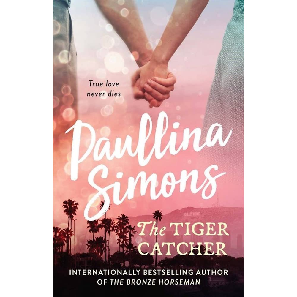 The Tiger Catcher (End of Forever, #1) by Paullina Simons