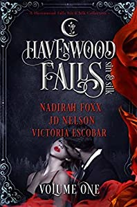 Havenwood Falls Sin & Silk Volume One (Havenwood Falls Sin & Silk Collection #1)