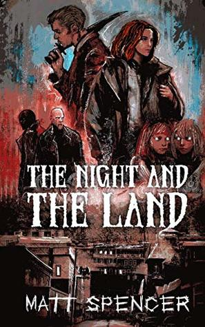 The Night and the Land (The Deschembine Trilogy Book 1)