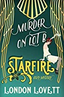 Murder on Lot B (Starfire Cozy Mystery #1)