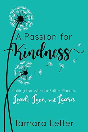 A Passion for Kindness  Making the