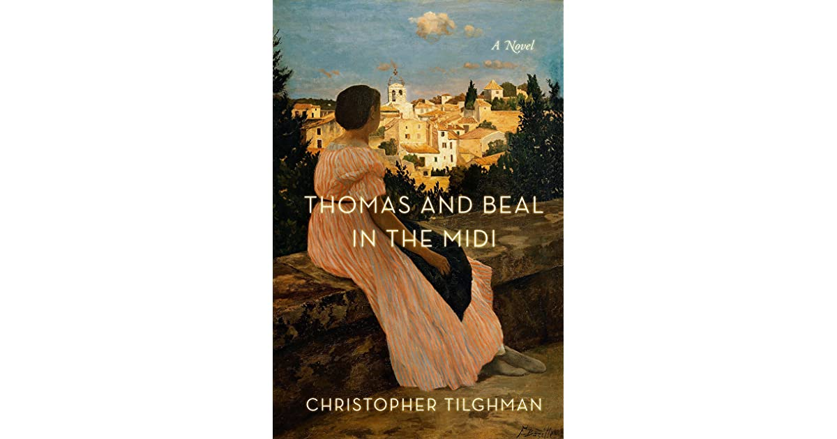 Thomas and Beal in the Midi by Christopher Tilghman