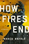 How Fires End by Marco Rafalà