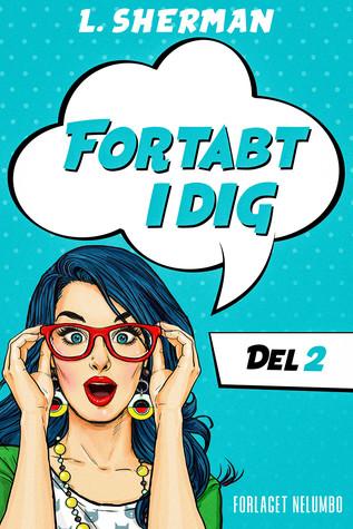 Fortabt I Dig (Del 2)