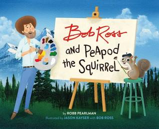 Bob Ross and Peapod the Squirrel