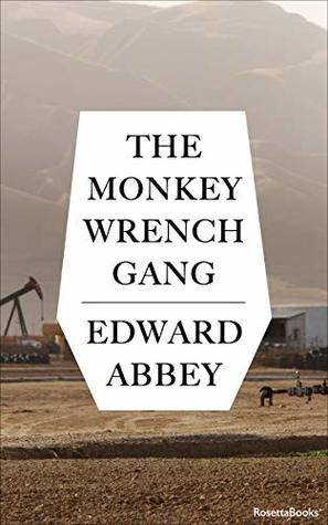 The Monkey Wrench Gang Monkey Wrench Gang 1 By Edward Abbey
