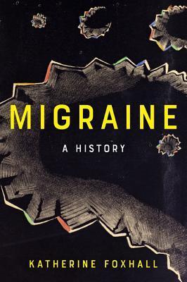 Migraine by Katherine Foxhall
