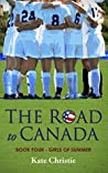 The Road to Canada (Girls of Summer, #4)