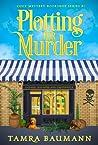 Plotting for Murder (Cozy Mystery Bookshop #1)