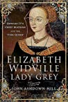 Elizabeth Widville, Lady Grey: Edward IV's Chief Mistress and the 'pink Queen'