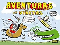 Aventuras en viñetas / Adventures in cartooning: Convierte tus monigotes en cómics ! / How to Turn Your Doodles into Comics
