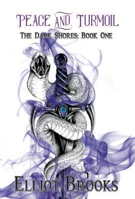 Peace and Turmoil (The Dark Shores, #1)