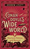 Conan Doyle's Wide World: The Travels That Inspired Sherlock Holmes