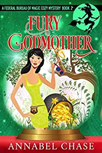 Fury Godmother (Federal Bureau of Magic #2)
