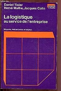 La logistique au service de l'entreprise (Dunod entreprise. Méthodes et techniques de gestion)