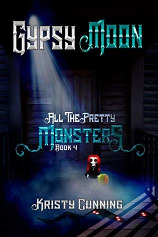 Gypsy Moon (All The Pretty Monsters, #4)