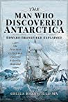 The Man Who Discovered Antarctica: Edward Bransfield Explained - The First Man to Find and Chart the Antarctic Mainland